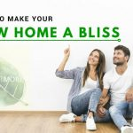 4 Tips to Make your New Home a Bliss
